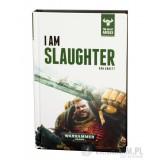The Beast Arises: I am Slaughter